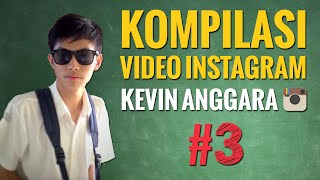 Video Kevin Anggara: Kompilasi Video Instagram #3 MP3, 3GP, MP4, WEBM, AVI, FLV Maret 2019