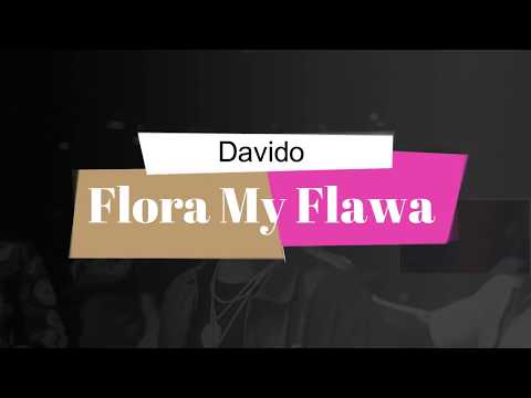 Davido - Flora My Flawa (Lyrics Video)