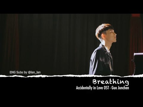 [ ENG Subs ] Breathing (Piano Ver.) - Guo Junchen | Accidentally In Love OST