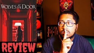 Nonton Wolves at the door Horror Movie Review Film Subtitle Indonesia Streaming Movie Download