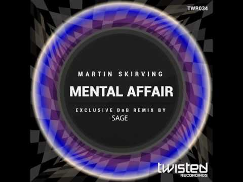 Martin Skirving: Mental Affair (Sage DnB Mix)