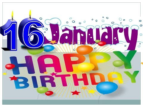 Happy birthday messages - HAPPY BIRTHDAY WISHES  16TH JANUARY  2019 HAPPY BIRTHDAY WISHES  16TH Jan