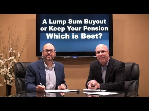 A Lump Sum Buyout or Keep Your Pension. Which is Best?
