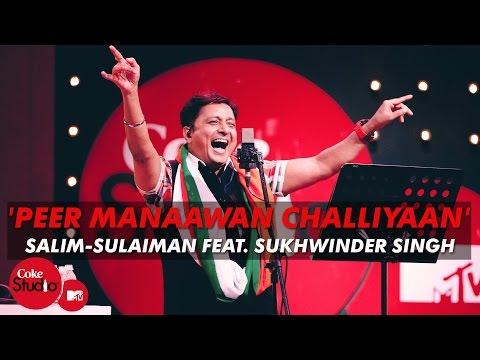 Video 'Peer Manaawan Challiyaan' - Salim-Sulaiman Feat. Sukhwinder Singh - Coke Studio@MTV Season 4 download in MP3, 3GP, MP4, WEBM, AVI, FLV January 2017