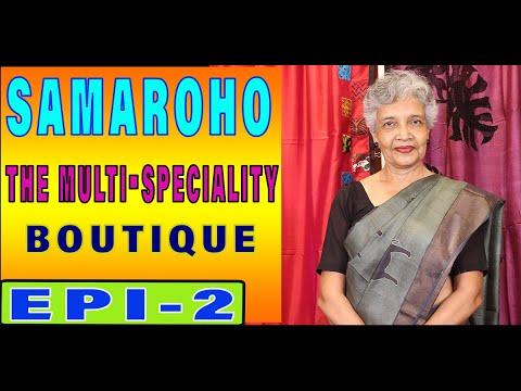 Samaroho Boutique || Episode-2 || Exclusive Gachi Tussar || Bishnupur Silk ||