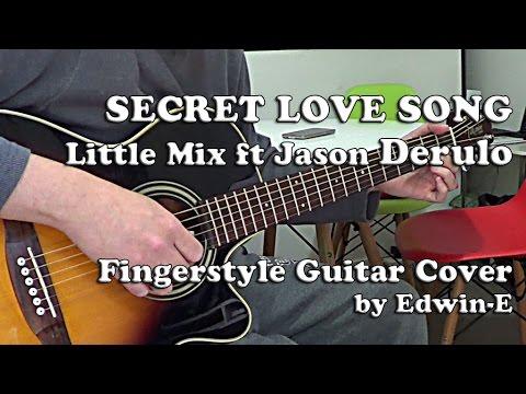 Secret Love Song by Little Mix ft. Jason Derulo - Fingerstyle Guitar Cover