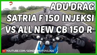 Adu Drag Suzuki Satria F 150 Injeksi VS Honda All New CB150R