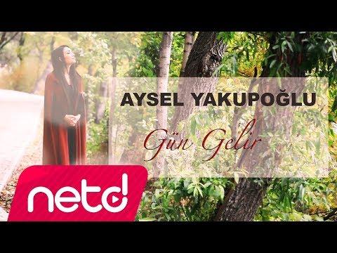 Aysel Yakupoğlu - Gün Gelir (видео)