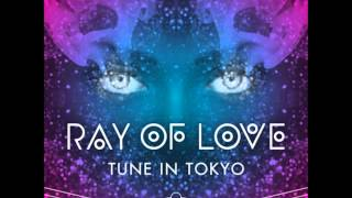 Thumbnail for Tune In Tokyo — Ray Of Love (Denzal Park Remix)