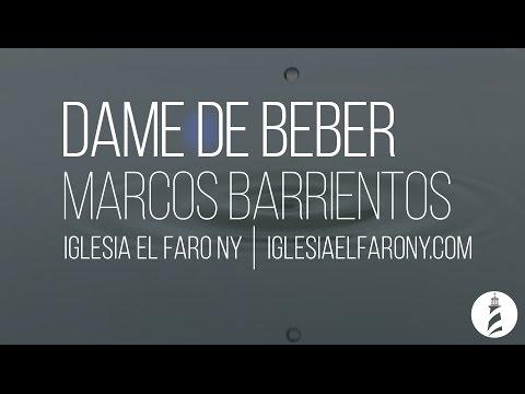Dame de Beber - Marcos Barrientos LETRA LYRICS