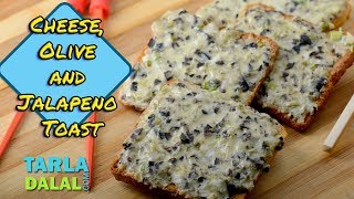 Cheese Olive and Jalapeno Toast recipe by Tarla Dalal