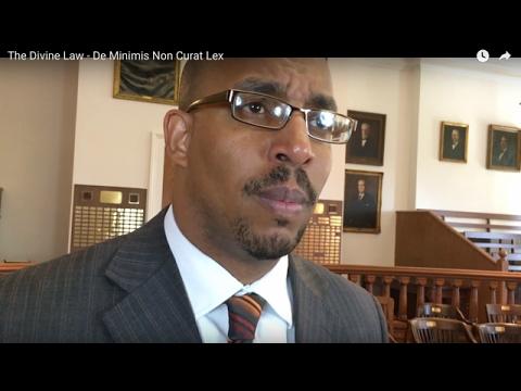 The Divine Law - De Minimis Non Curat Lex
