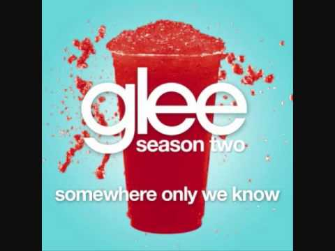 Somewhere Only We Know (2011) (Song) by Glee Cast