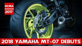 3. 2018 Yamaha MT-07 First Look - 12 Fast Facts | 2018 Yamaha MT-07 Debuts in Eicma 2017