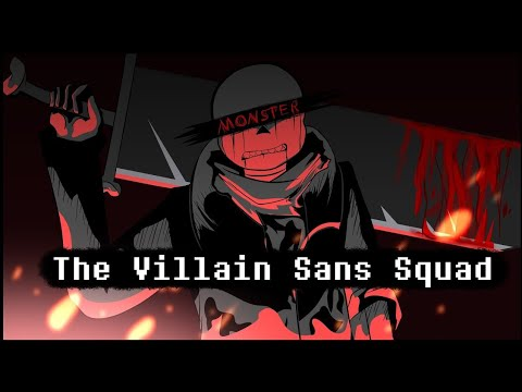 The Villain Sans Squad Opening Theme Song(Credit's to Yamata 41)