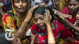 Rana Plaza Collapse Documentary: The Deadly Cost of Fashion | Op-Docs | The New York Times full download video download mp3 download music download