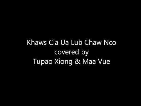 Khaws Cia Ua Lub Chaw Nco (Tupao Xiong & Maa Vue Cover) (видео)