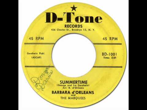 SUMMERTIME - Barbara d'Orleans & the Marquees [D-Tone 1001] 1957? * Doo-Wop