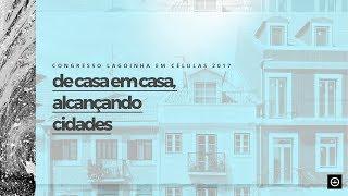 23/09/2017 – CONGRESSO LAGOINHA EM CÉLULAS 2017 – MANHÃ