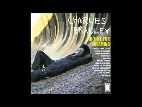Charles Bradley- How Long.