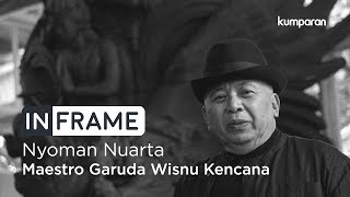 Video Nyoman Nuarta, Maestro Garuda Wisnu Kencana | In Frame MP3, 3GP, MP4, WEBM, AVI, FLV Desember 2018