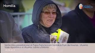HERMOSA HOMILÍA PAPA FRANCISCO EN KAUNAS - LITUANIA 23-09-2018