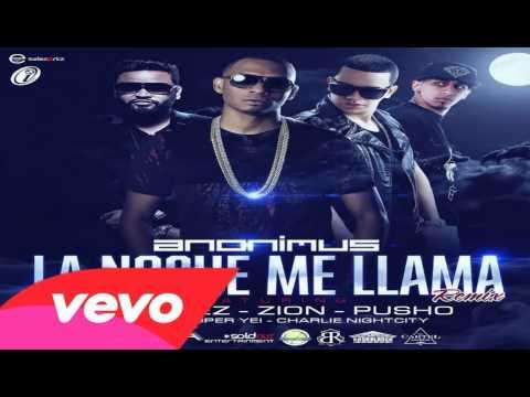 Anonimus - La Noche Me Llama ft. J Alvarez, Zion & Pusho