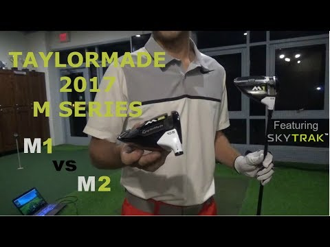 TAYLORMADE 2017 M1 v 2017 M2 - HEAD TO HEAD DRIVER TESTING