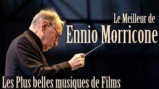 Video Le Meilleur de Ennio Morricone - Les Plus Belles Musiques de Films - [High Quality Audio] MP3, 3GP, MP4, WEBM, AVI, FLV Agustus 2019