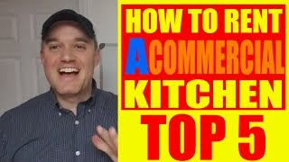 Top 5 Questions to ask about renting commercial kitchens How to Start a food Business . when you are looking to rent a...