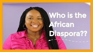 Diaspora Definition...Who is the African Diaspora? | It's Iveoma