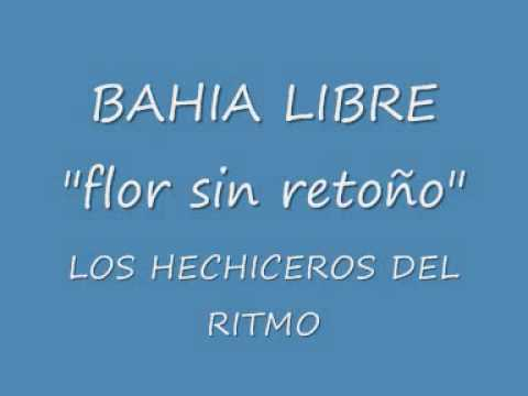 BAHIA LIBRE - FLOR SIN RETOÑO