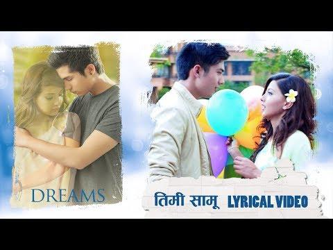 (Timi Samu | Lyrical Video | Superhit Nepali Movie DREAMS | Anmol K.C, Samragyee R.L Shah - Duration: 4 minutes, 51 seconds.)