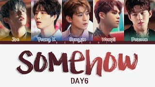 Video DAY6 (데이식스) - Somehow (어쩌다 보니) (Color Coded Lyrics Eng/Rom/Han) MP3, 3GP, MP4, WEBM, AVI, FLV Maret 2019