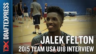 Jalek Felton 2015 Team USA U18 Interview - DraftExpress