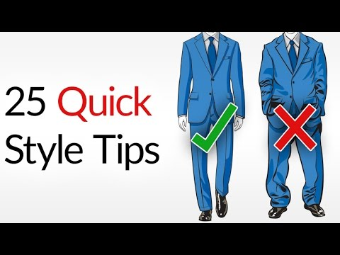 25 Quick & Dirty Style Tips | Men's Fashion Do's & Don'ts | INSTANTLY Dress Better Advice For Men