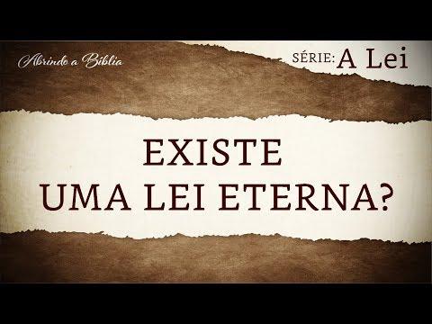 Existe uma lei eterna? | série: a lei | Abrindo a Bíblia