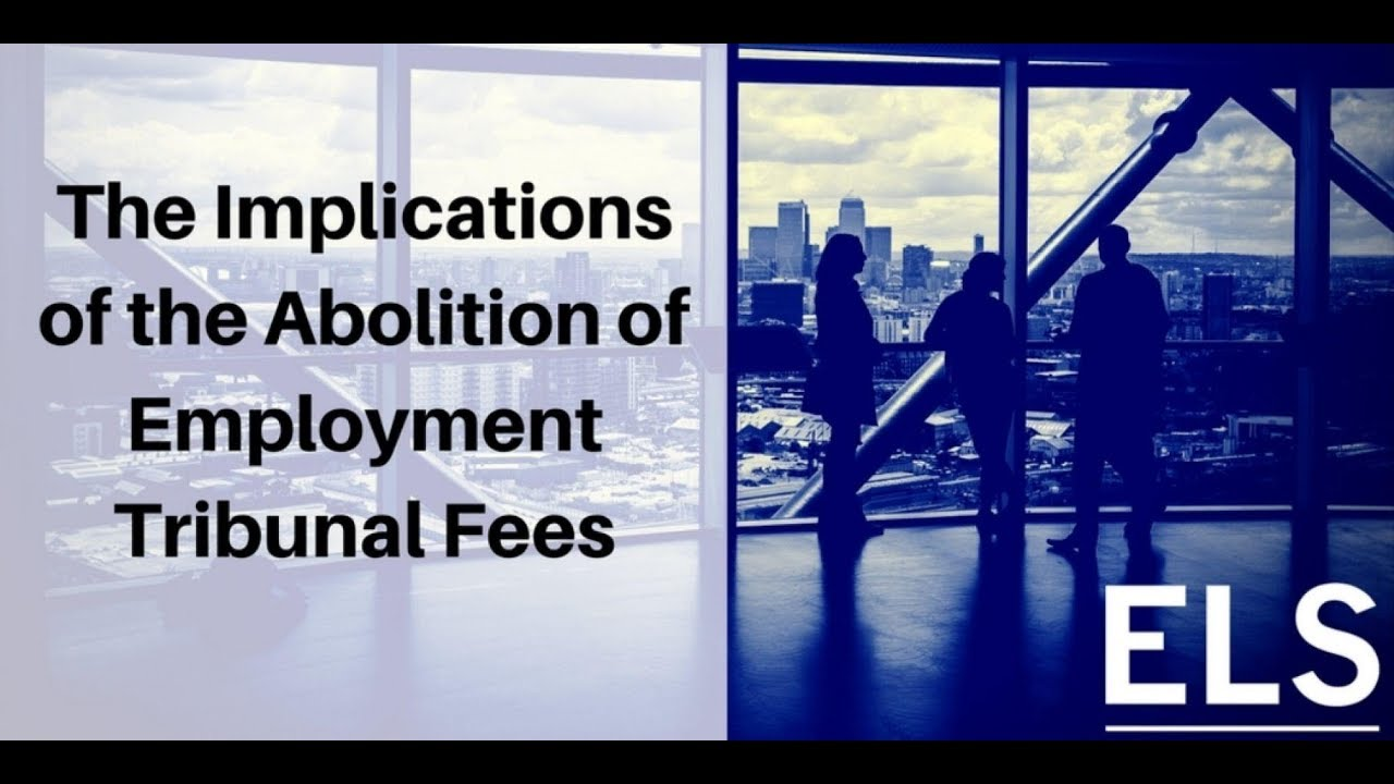 View The Implications of the Abolition of Employment Tribunal Fees