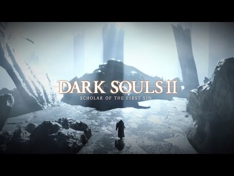 Dark Souls 2: Scholar of The First Sin — Анонс | ТРЕЙЛЕР