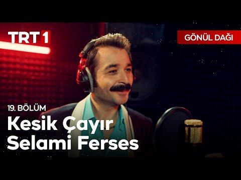Selami Ferses - Kesik Çayır - Gönül Dağı 19. Bölüm