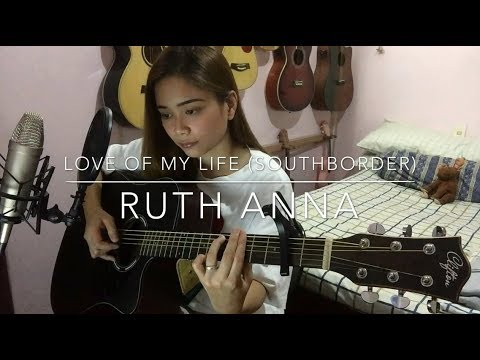 Love Of My Life (South Border) Cover - Ruth Anna