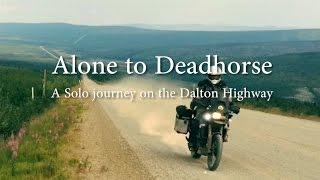 Video Alone to Deadhorse - A Solo Journey on the Dalton Highway MP3, 3GP, MP4, WEBM, AVI, FLV Agustus 2019