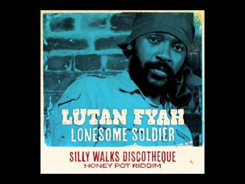 Lutan Fyah - Lonesome Soldier (Honey Pot Riddim) Prod. By Silly Walks Discotheque