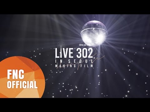 2016 이홍기(LEE HONG GI) [LIVE 302] IN SEOUL Making Film