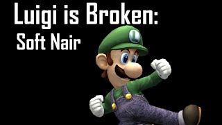 Luigi's Soft Nair Guide