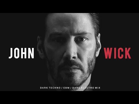 John Wick   Dark Techno / EBM / EBSM / Dark Electro Mix