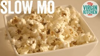 SLOW MO FOOD | POPCORN by  My Virgin Kitchen