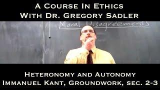 Heteronomy And Autonomy (Immanuel Kant, Groundwork, Sec. 2-3)