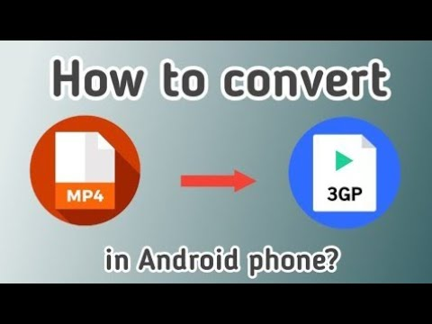 How to convert MP4 to 3gp videos in Android | MP4 to 3gp converter in Android phone