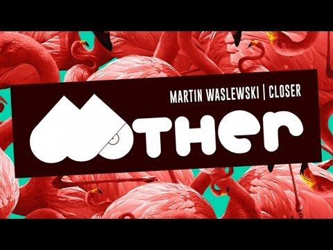 MOTHER048 - Martin Waslewski - Closer
